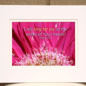 Bible Verse Art - Psalm 92 verse 4 - Hot Pink Flower Photo - Christian art, religious wall art, Scripture art, Christian decor, Psalm art