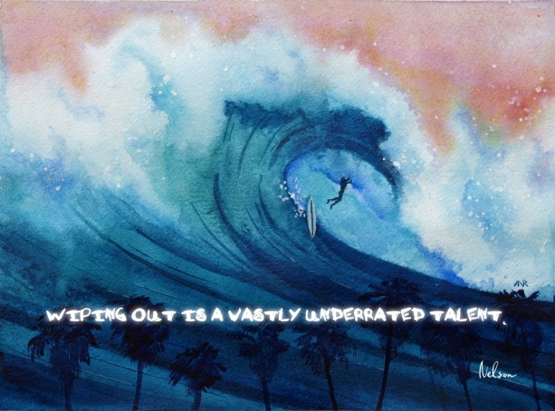Surfboard, Motivational Quotes, Surf Art, Beach Art Print, Beach Artwork, Tropical Art, Wipe Out, Surfing, Hawaii, Surfer