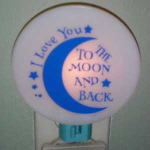 I Love you to the Moon and Back Night Light/ Nursery Decor