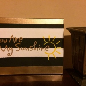 You Are My Sunshine on 11x14 canvas