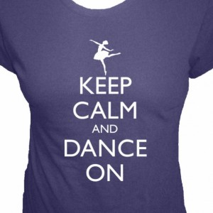 Keep Calm and Dance On, Ballerina Adult Short Sleeve Tee Shirt  Plus Sizes available, Dance Shirt, Keep Calm Shirt