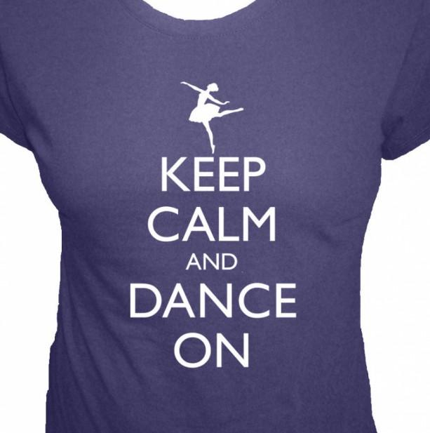 Keep Calm and Dance On, Ballerina Adult Short Sleeve Tee Shirt  Plus Sizes available, Dance Shirt, Keep Calm Shirt