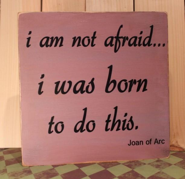 Wood sign: I am not afraid...