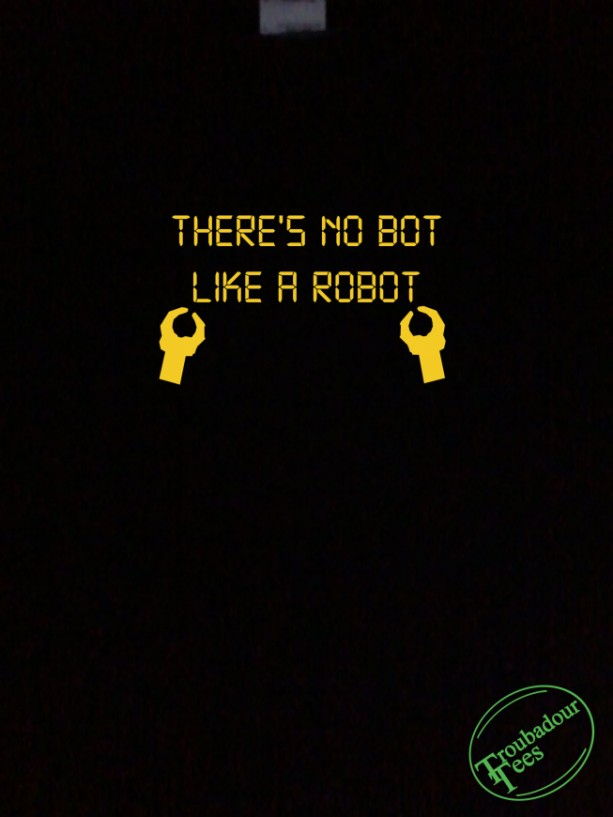 There's No Bot Like A Robot T-Shirt