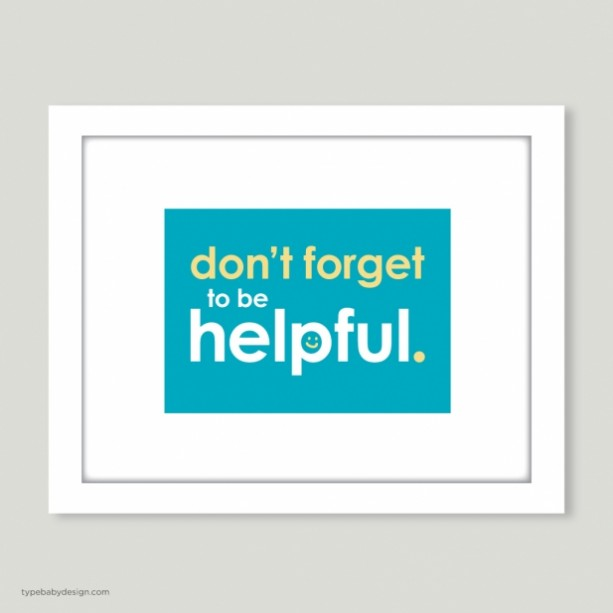 Don't Forget to Be Helpful art print - for nursery or kids room