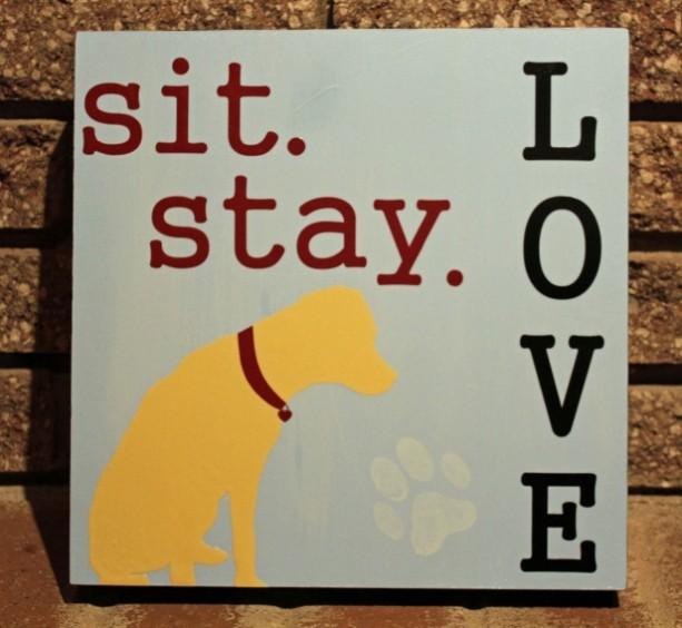 Custom Order - Sit Stay Love (Neil)