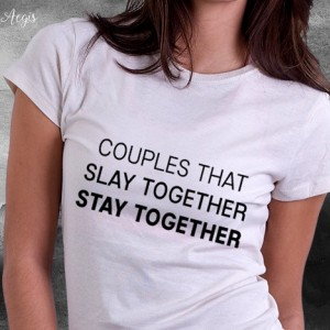 Couples That Slay Together, Stay Together - Ladies Tee Shirt for Gamers Couples of all Types