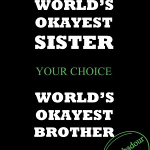World's Okayest Brother or Sister T-Shirt